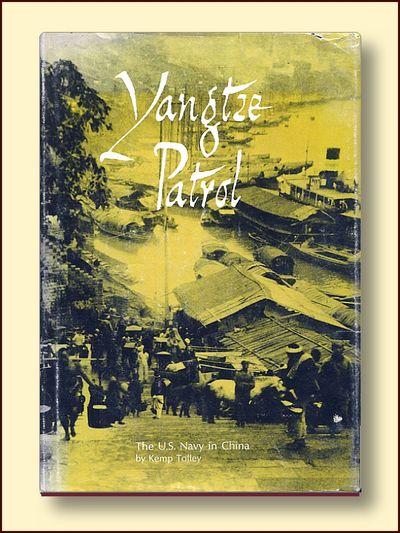 Yangtze Patrol: The U.S. Navy in China, Rear Admiral Kemp Tolley