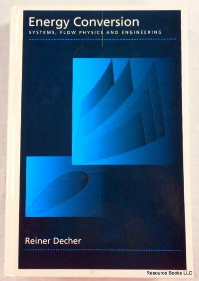 Energy Conversion: Systems, Flow Physics and Engineering, Decher, Reiner