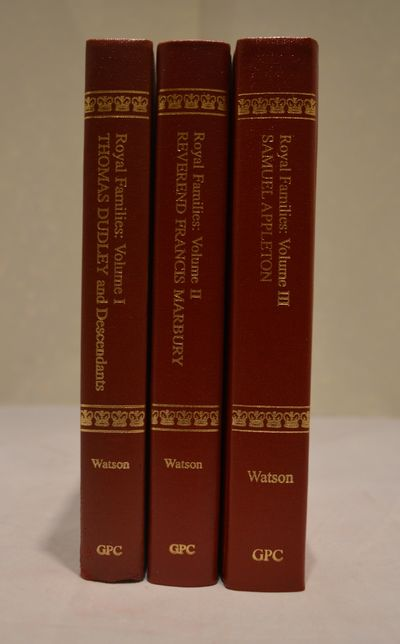 Image for Royal Families: Americans of Royal and Noble Ancestry, 3 Volume set Vol 1:  Governor Thomas Dudley, Vol 2: Francis Marbury, Vol 3: Samuel Appleton and  His Wife Judith Everhard