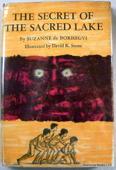 The Secret of Sacred Lake, Borhegyi, Suzanne De.  Illustrated By David K. Stone