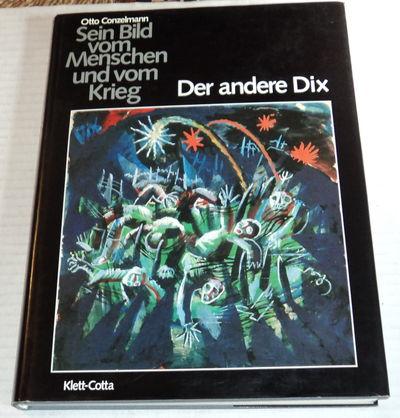 DER ANDERE DIX: Sein Bild vom Menschen und vom Krieg., (Dix, Otto). Conzelmann, Otto.