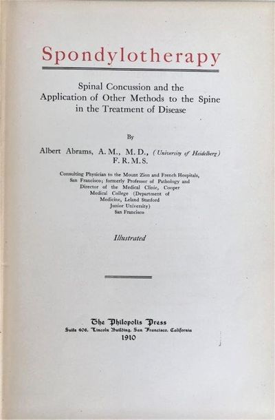 Spondylotherapy: spinal concussion and the application of other methods to the spine in the treatment of disease., [Medical Quackery] ABRAMS, Albert (1863-1924).