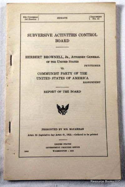 Herbert Brownell Vs. Communist Party of the United States of America.  Subversive Activities Control Board Report.  US Senate, 83rd Congress, 1st Session, Document No. 41, United States Congress - Subversive Activities Control Board.  Presented By Mr. McCarran