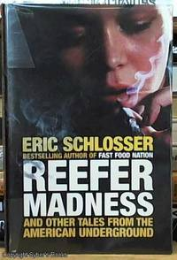 image of Reefer Madness : Sex, Drugs, and Cheap Labor in the American Black Market