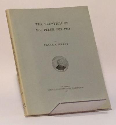 The Eruption of Mt. Pelée 1929-1932, Perret, Frank A.