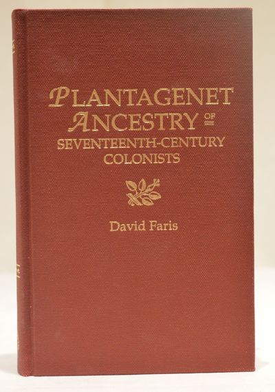 Image for Plantagenet Ancestry of Seventeeth-Century Colonists The Descent from the  Later Plantagenet Kings of England, Henry II, Edward I, Edward II, and  Edward III, of Emigrants from England and Wales to the North American  Colonies before 1701