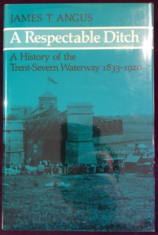 Image for A Respectable Ditch: A History of the Trent-Severn Waterway 1833-1920.