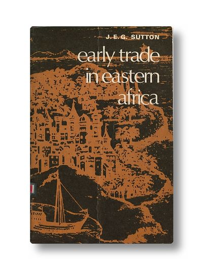 Early Trade in East Africa Historical Association of Eastern Africa Paper No. 11, Sutton, J. E. G.