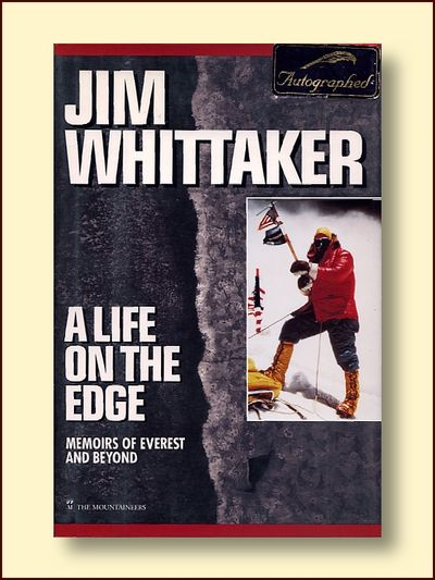 A Life on the Edge Memoirs of Everest and Beyond, Whittaker, Jim