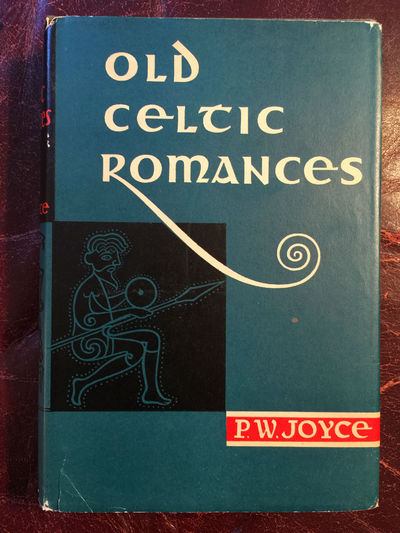 Old Celtic Romances Tales From Irish Mythology, P.W. Joyce