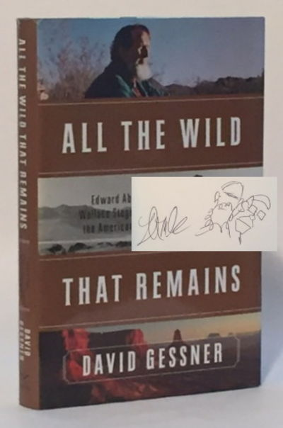 All the Wild That Remains Edward Abbey, Wallace Stegner and the American West, Gessner, David