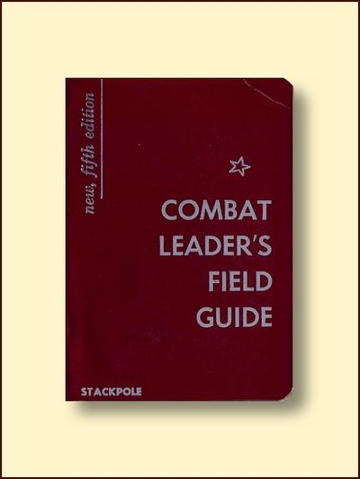 Combat Leader's Field Guide New Fifth Edition