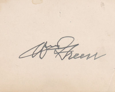 CUT SIGNATURE OF WILLIAM GREEN, PRESIDENT OF THE AMERICAN FEDERATION OF LABOR., Green, William. (1873-1952). President of the American Federation of Labor from 1924 to 1952.