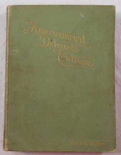 Americanized Delsarte Culture, Bishop, Emily M.