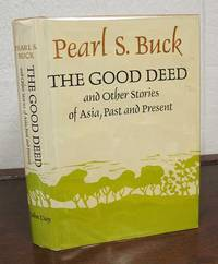 good deed climax pearl s buck The depiction of the immigrant life in the good deed by peal s buck.