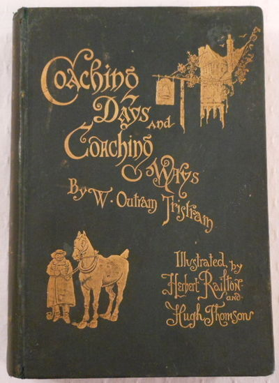 Coaching Days and Coaching Ways, Tristram, W. Outram. Illustrated By Hugh Thomson and Herbert Railton