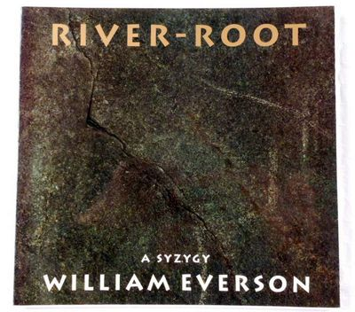 River-Root: A Syzygy (Revised Edition), Everson, William