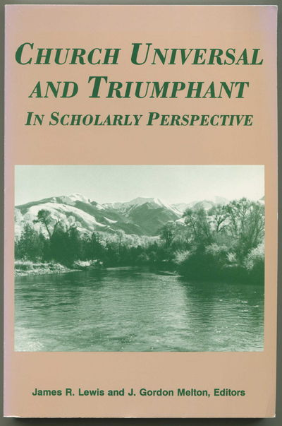 Church Universal and Triumphant in Scholarly Perspective, Lewis, James R. and J. Gordon Melton