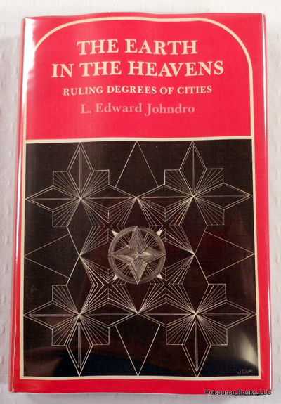 Earth in the Heavens: Ruling Degrees of Cities, How to Find and Use Them, Johndro