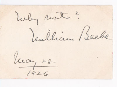 AUTOGRAPH SENTIMENT SIGNED BY AMERICAN NATURALIST, ORNITHOLOGIST AND EXPLORER WILLIAM BEEBE., Beebe, William (1877-1962). American naturalist, ornithologist and explorer.