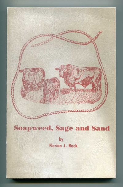 Soapweed, Sage and Sand, Rock, Florian J.