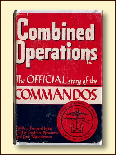 Combined Operations The Official Story of the Commandos, Saunders, Hilary A. St. George