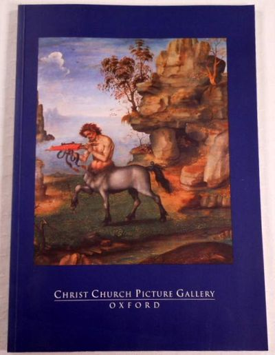 Christ Church Picture Gallery, Oxford, Baker, Christopher. Christ Church Picture Gallery