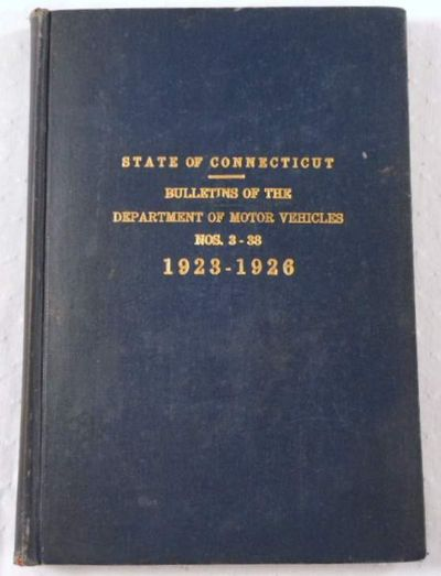 State of Connecticut. Bulletins of the Department of Motor Vehicles No. 3-38, 1923-1926, Connecticut Department of Motor Vehicles