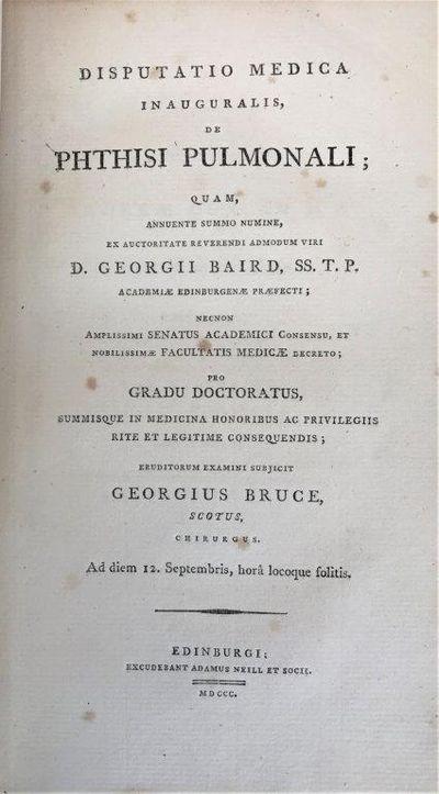 Disputatio medica inauguralis, de phthisi pulmonali., BRUCE, George.