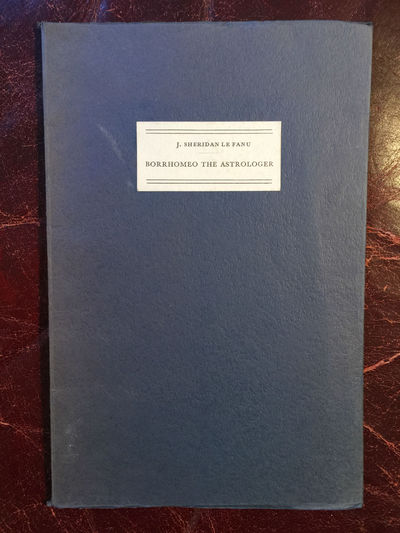 Borrhomeo The Astrologer A Monkish Tale  Limited Numbered Edition, J.Sheridan Le Fanu