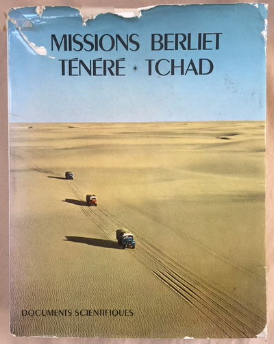 Missions Berliet Ténéré Tchad 9 Nov. 1959 - 7 Janv. 1960, 23 Oct. 1960 - 9 Déc 1960, Hugot, Henri