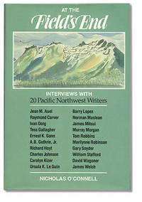 At the Field's End: Interviews With Twenty Pacific Northwest Writers, O'Connell, Nicholas