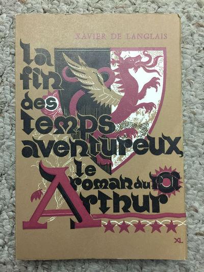 La Fin Des Temps Aventureux Le Roman Du Roi Arthur, Xavier De Langlais Jean Frappier