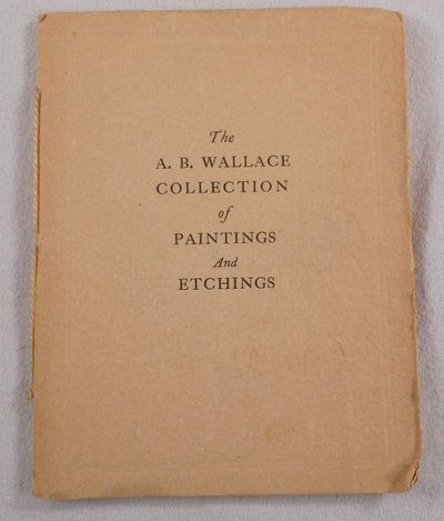 The A. B. Wallace Collection of Paintings and Etchings, A. B. Wallace