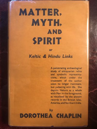 Matter Myth And Spirit Or Keltic And Hindu Links Original Hardcover, Dorothea Chaplin
