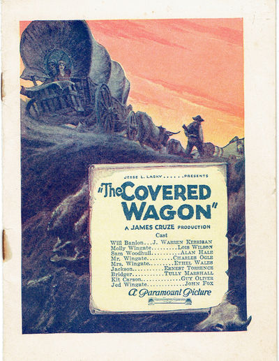 THE COVERED WAGON. A James Cruze Production (Adapted by James Cunningham from the novel by Emerson Hough. Woods Theatre, Chicago, Program), (Cruze, James). (Paramount Pictures)