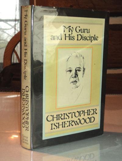 MY GURU AND HIS DISCIPLE., Isherwood, Christopher.