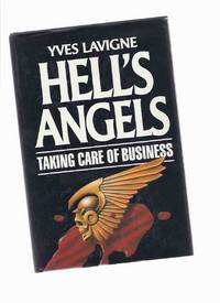 Hell's Angels:  Taking Care of Business  ( Hells Angels ) by Lavigne, Yves