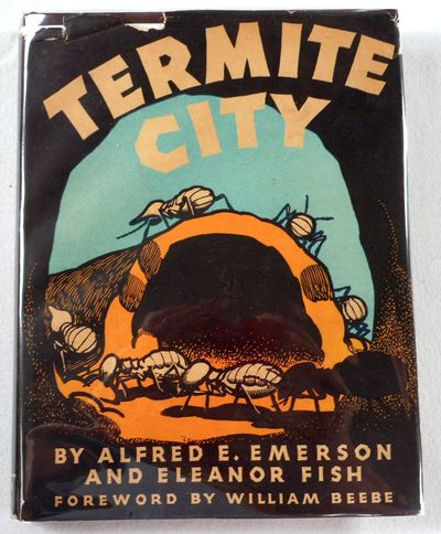 Termite City, Alfred E. Emerson and Eleanor Fish. Illustrated By Keith Ward