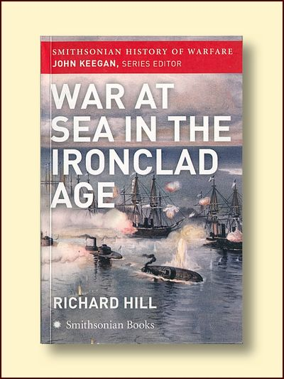 War at Sea in the Ironclad Age, Hill, Richard