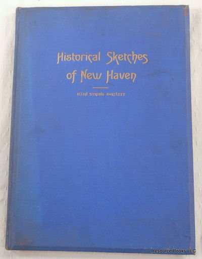 Historical Sketches of New Haven [Connecticut], Bartlett, Ellen Strong