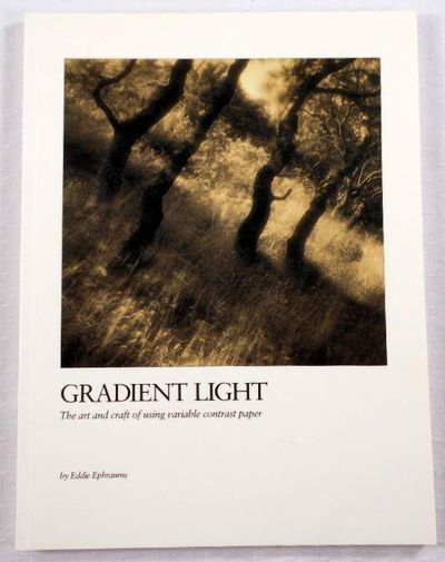 Gradient Light: The Art and Craft of Using Variable-Contrast Paper, Ephraums, Eddie
