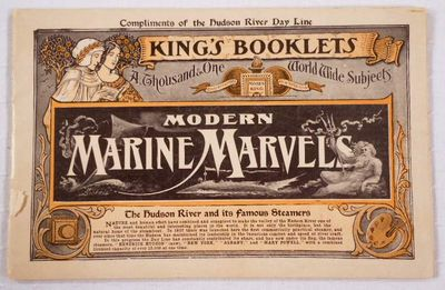 Modern Marine Marvels. The Hudson River and Its Famous Steamers. King's Booklets Series, Mills, William Wirt