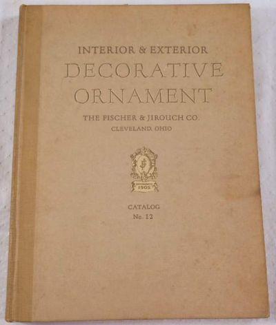 Interior & Exterior Decorative Ornament Catalog No. 12, Fischer & Jirouch