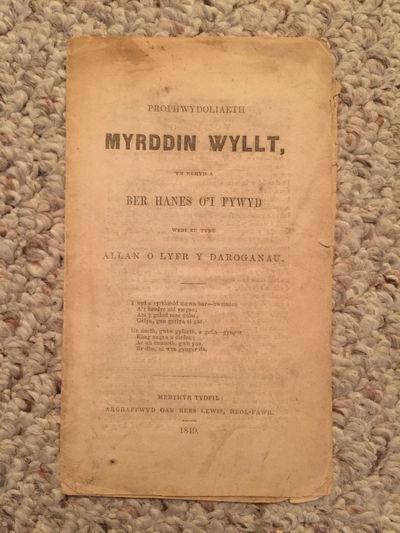 Myrddin Wyllt  Yn Nghyd A Ber Hanes O'I Fywyd Wedi Eu Tynu Annan O'Lyfr Y Daroganau  Original 1849 Wild Merlin Chap Book Tym O'R Nant, Twm O'r Nant  Thomas Edwards