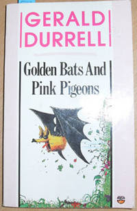 GOLDEN BATS AND PINK PIGEONS, Durrell, Gerald