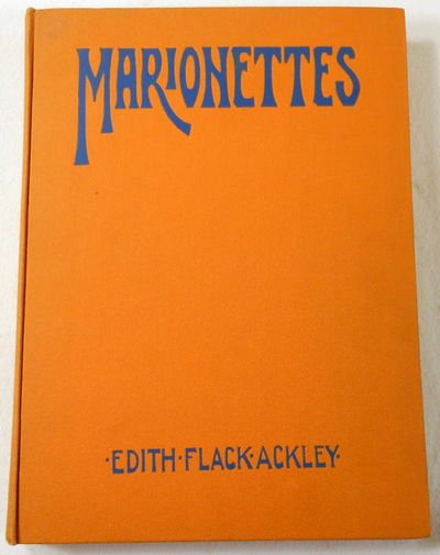 Marionettes. Easy to Make! Fun to Use!, Ackley, Edith Flack.  Illustrated By Marjorie Flack