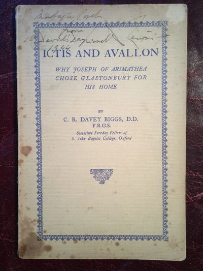 Ictis and Avallon Why Joseph of Arimathea Chose Glastonbury (Paperback), C.R. Davey Biggs {Author)