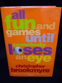 All_Fun_and_Games_until_Somebody_Loses_an_Eye