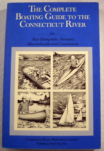 Complete Boating Guide to the Connecticut River, Borton, Mark C.